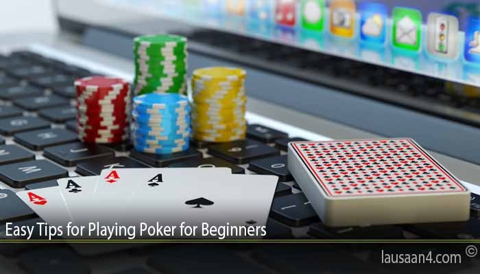 Easy Tips for Playing Poker for Beginners