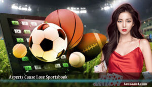 Aspects Cause Lose Sportsbook
